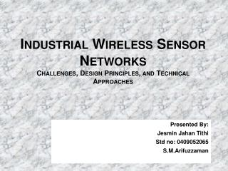 Industrial Wireless Sensor Networks Challenges, Design Principles, and Technical Approaches