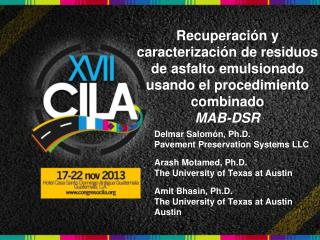 Delmar Salomón, Ph.D.  Pavement Preservation Systems LLC Arash Motamed, Ph.D.