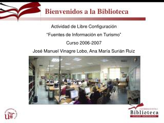 Bienvenidos a la Biblioteca