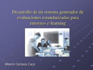 Desarrollo de un sistema generador de evaluaciones estandarizadas para entornos e-learning