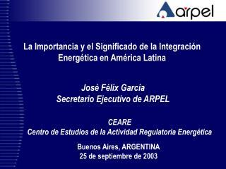 La Importancia y el Significado de la Integración Energética en América Latina