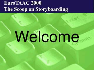 EuroTAAC 2000 The Scoop on Storyboarding