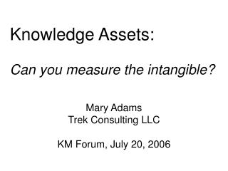 Knowledge Assets:  Can you measure the intangible