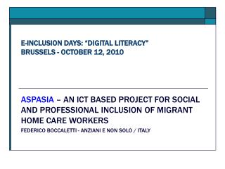 "E-INCLUSION DAYS: ""DIGITAL LITERACY""  BRUSSELS - OCTOBER 12, 2010"