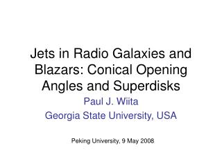 Jets in Radio Galaxies and Blazars: Conical Opening Angles and Superdisks