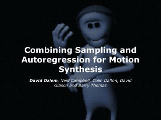 Combining Sampling and Autoregression for Motion Synthesis