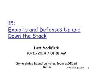 15:  Exploits and Defenses Up and Down the Stack