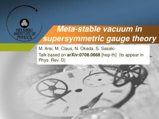 Meta-stable vacuum in supersymmetric gauge theory