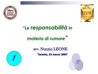 """""""Le  responsabilità  in                               materia di rumore """" avv. Nunzio LEONE"""