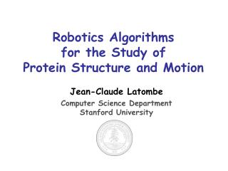 Robotics Algorithms  for the Study of  Protein Structure and Motion