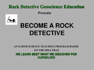 BECOME A ROCK DETECTIVE
