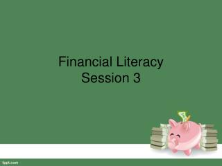Financial Literacy Session 3