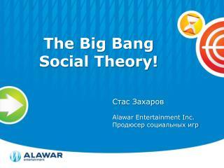 The Big Bang Social Theory!
