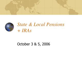 State & Local Pensions  + IRAs