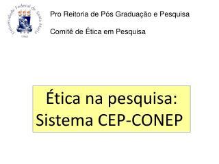 Ética na pesquisa: Sistema CEP-CONEP