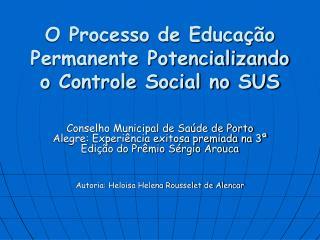 O Processo de Educação Permanente Potencializando o Controle Social no SUS