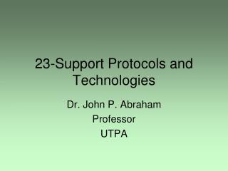 23-Support Protocols and Technologies