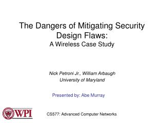 The Dangers of Mitigating Security Design Flaws: A Wireless Case Study