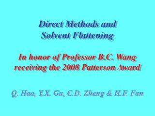In honor of Professor B.C. Wang receiving the 2008 Patterson Award