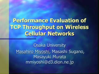 Performance Evaluation of TCP Throughput on Wireless Cellular Networks