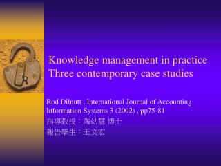 Knowledge management in practice Three contemporary case studies