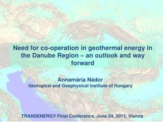 Need for co-operation in geothermal energy in the Danube Region � an outlook and way forward