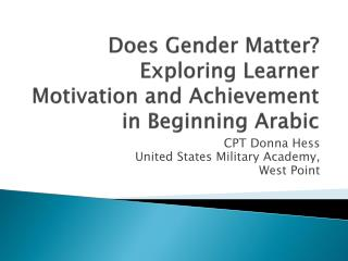 Does Gender Matter? Exploring Learner Motivation and Achievement in Beginning Arabic