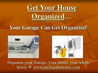 Get Your House Organized …