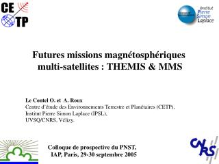 Futures missions magnétosphériques  multi-satellites : THEMIS & MMS