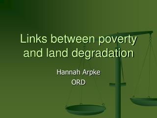 Links between poverty and land degradation