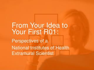 From Your Idea to Your First R01: