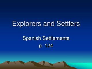 Explorers and Settlers