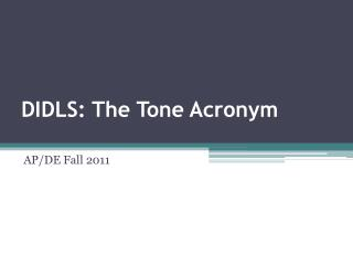 DIDLS: The Tone Acronym