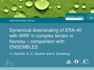 Dynamical downscaling of ERA-40  with WRF in complex terrain in Norway – comparison with ENSEMBLES