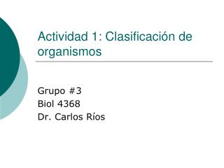 Actividad  1:  Clasificaci �n  de organismos