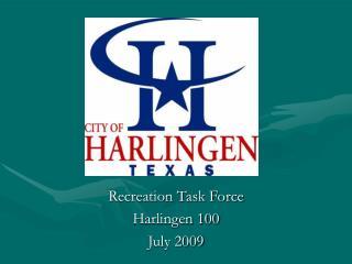 Recreation Task Force Harlingen 100 July 2009