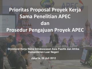 Prioritas Proposal Proyek Kerja Sama Penelitian APEC  dan Prosedur Pengajuan Proyek APEC