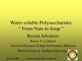 "Water-soluble Polysaccharides  "" From Nuts to Soup """