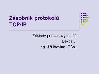 Z�sobn�k protokol?  TCP /IP