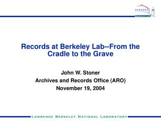 Records at Berkeley Lab--From the Cradle to the Grave