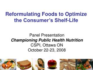 Reformulating Foods to Optimize the Consumer's Shelf-Life