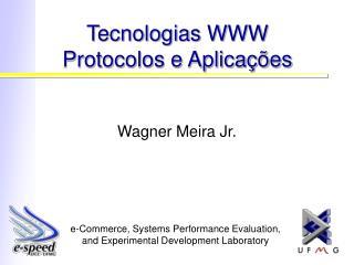 Tecnologias WWW Protocolos e Aplica��es