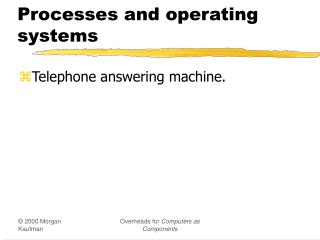 Processes and operating systems