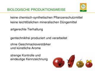 keine chemisch-synthetischen Pflanzenschutzmittel keine leichtlöslichen mineralischen Düngemittel