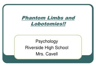 Phantom Limbs and Lobotomies!!