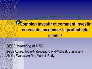 Combien investir et comment investir en vue de maximiser la profitabilité client ?