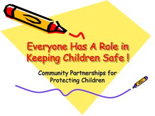 Everyone Has A Role in Keeping Children Safe !