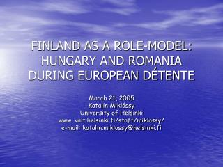 FINLAND AS A ROLE-MODEL: HUNGARY AND ROMANIA DURING EUROPEAN DÉTENTE