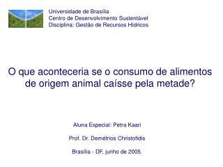 O que aconteceria se o consumo de alimentos de origem animal caísse pela metade?