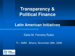 Transparency &  Political Finance Latin American Initiatives